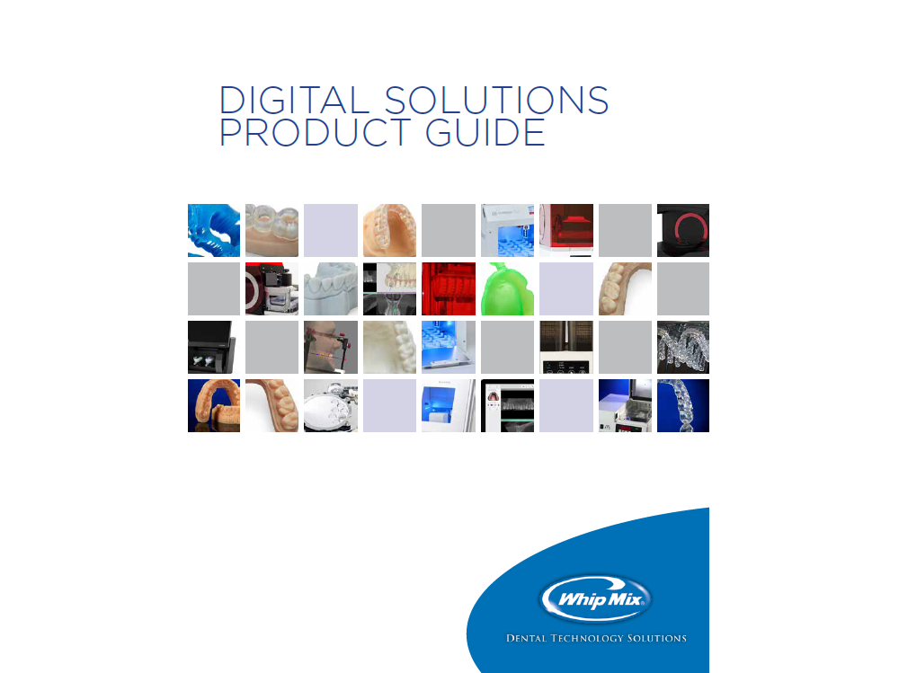 Check out the new Whip Mix Digital Solutions Guide